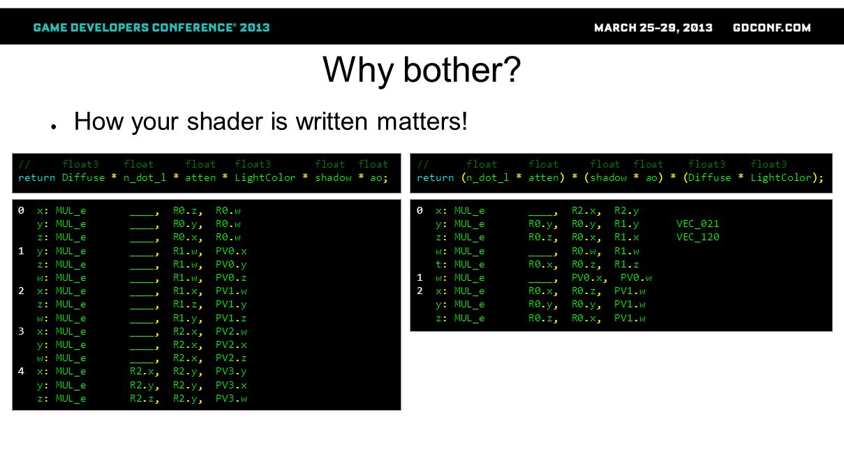Why bother. ● How your shader is written matters.