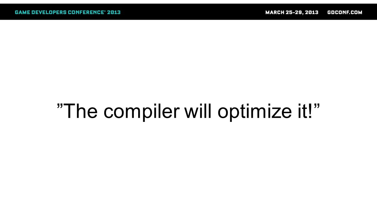 The compiler will optimize it!