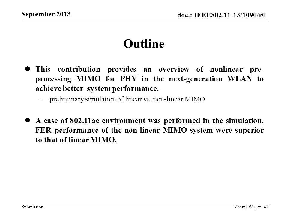 doc.: IEEE802.11-13/1090/r0 Submission September 2013 Zhanji Wu, et. Al. Outline This contribution provides an overview of nonlinear pre- processing M