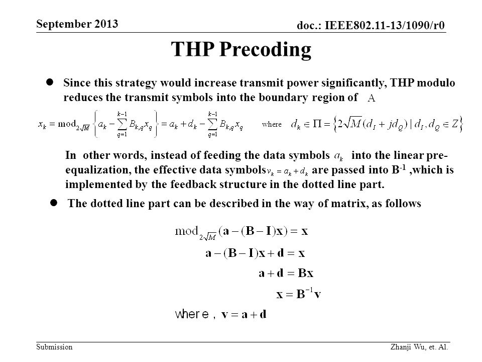 doc.: IEEE802.11-13/1090/r0 Submission September 2013 Zhanji Wu, et. Al. THP Precoding Since this strategy would increase transmit power significantly