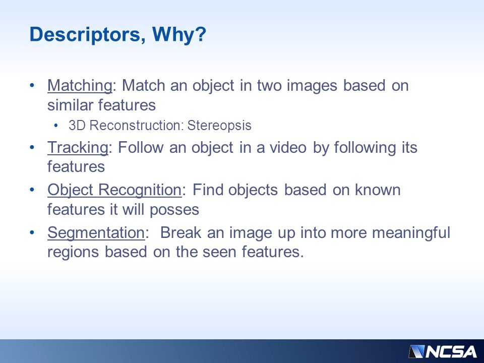 Descriptors, Why.