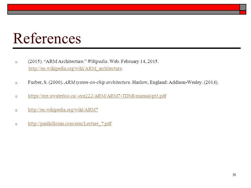 References □ (2015). ARM Architecture. Wikipedia.