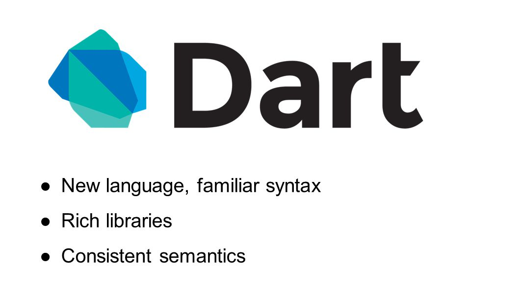 ●New language, familiar syntax ●Rich libraries ●Consistent semantics