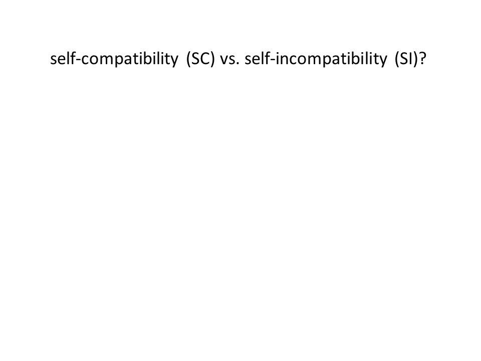 self-compatibility (SC) vs. self-incompatibility (SI)?
