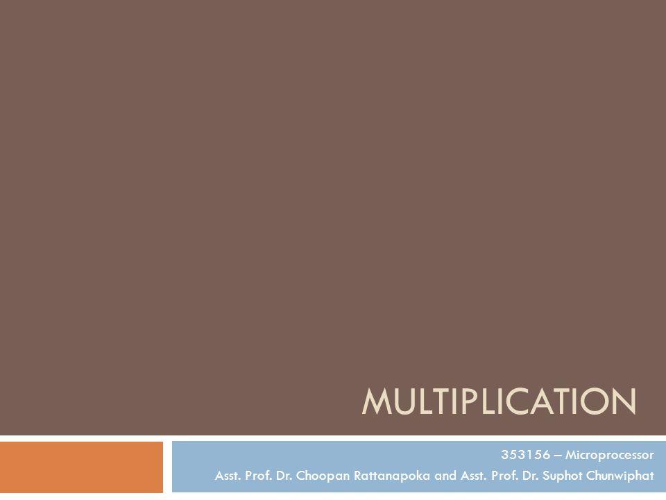 MULTIPLICATION 353156 – Microprocessor Asst.Prof.