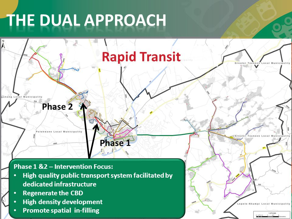 Phase 1 &2 – Intervention Focus: High quality public transport system facilitated by dedicated infrastructure Regenerate the CBD High density developm
