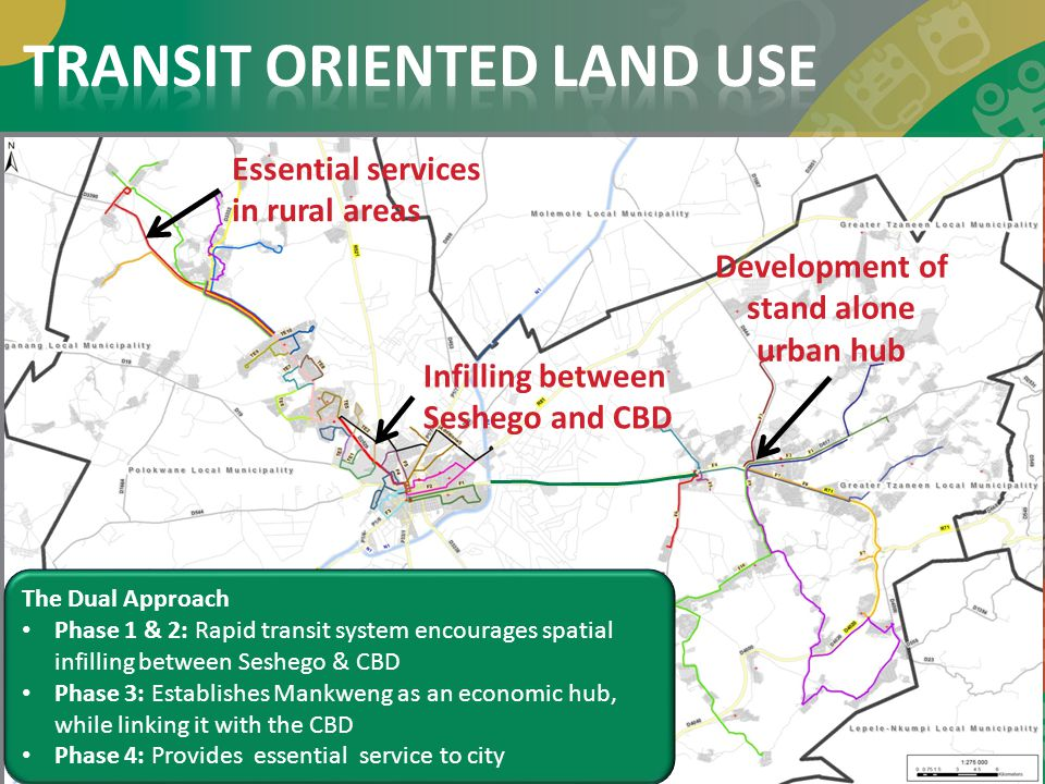 The Dual Approach Phase 1 & 2: Rapid transit system encourages spatial infilling between Seshego & CBD Phase 3: Establishes Mankweng as an economic hu