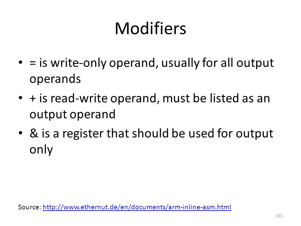 Modifiers = is write-only operand, usually for all output operands + is read-write operand, must be listed as an output operand & is a register that s