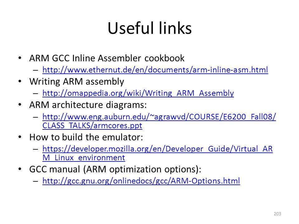 Useful links ARM GCC Inline Assembler cookbook – http://www.ethernut.de/en/documents/arm-inline-asm.html http://www.ethernut.de/en/documents/arm-inlin