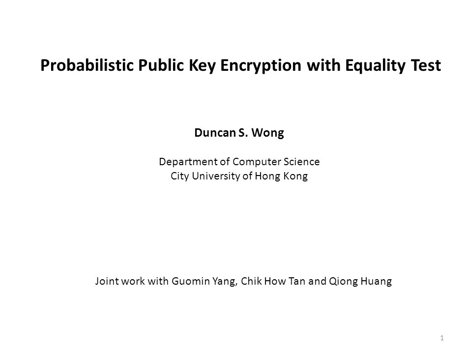 Probabilistic Public Key Encryption with Equality Test Duncan S.