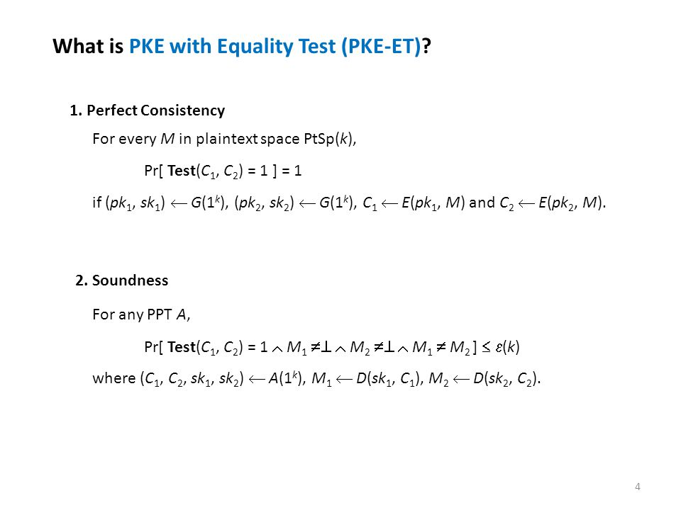 4 What is PKE with Equality Test (PKE-ET). 1. Perfect Consistency 2.