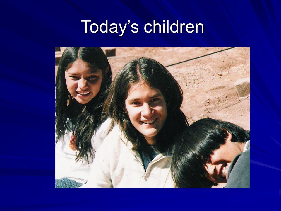 Today's children Today's children