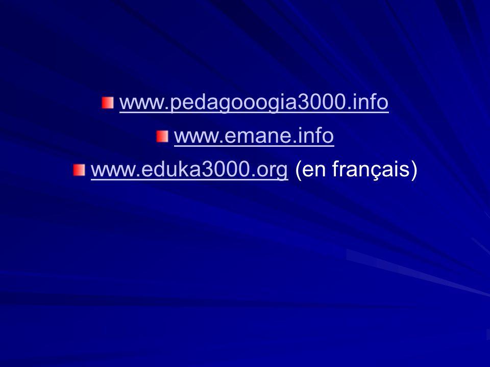 www.pedagooogia3000.info www.emane.info www.eduka3000.orgwww.eduka3000.org (en français)