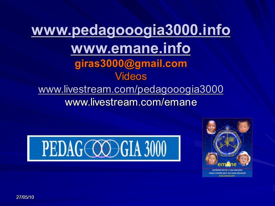 27/05/10 www.pedagooogia3000.info www.emane.info giras3000@gmail.comVideos www.livestream.com/pedagooogia3000 www.livestream.com/emane