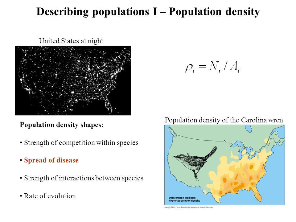 Population density of the Carolina wren Describing populations I – Population density United States at night Population density shapes: Strength of co