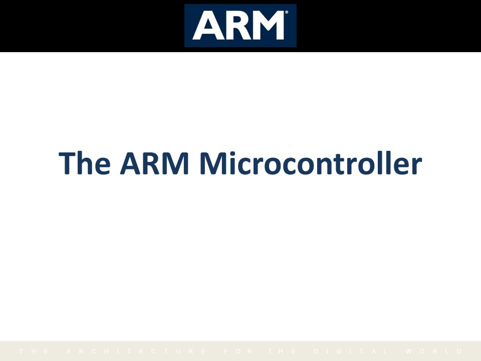 ARM Ltd Founded in November 1990 – Spun out of Acorn Computers Designs the ARM range of RISC processor cores Licenses ARM core designs to semiconductor partners who fabricate and sell to their customers.