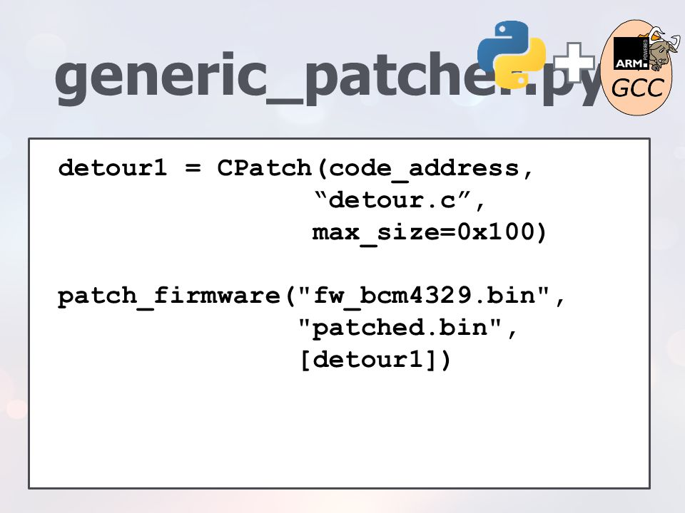 "generic_patcher.py detour1 = CPatch(code_address, ""detour.c"", max_size=0x100) patch_firmware("