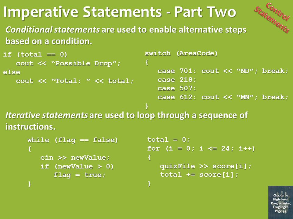 Imperative Statements - Part One Chapter 9 High-Level Programming Languages Page 98 Assignment statements are used to assign a value to a variable.