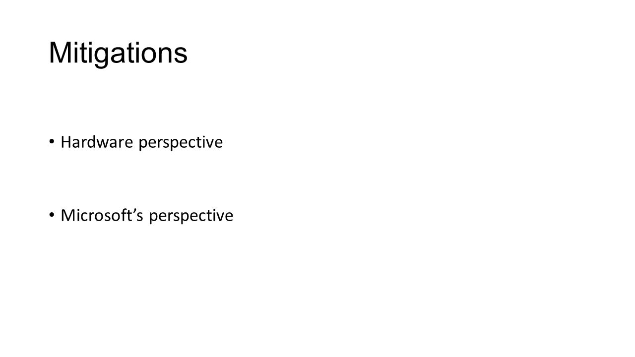 Mitigations Hardware perspective Microsoft's perspective