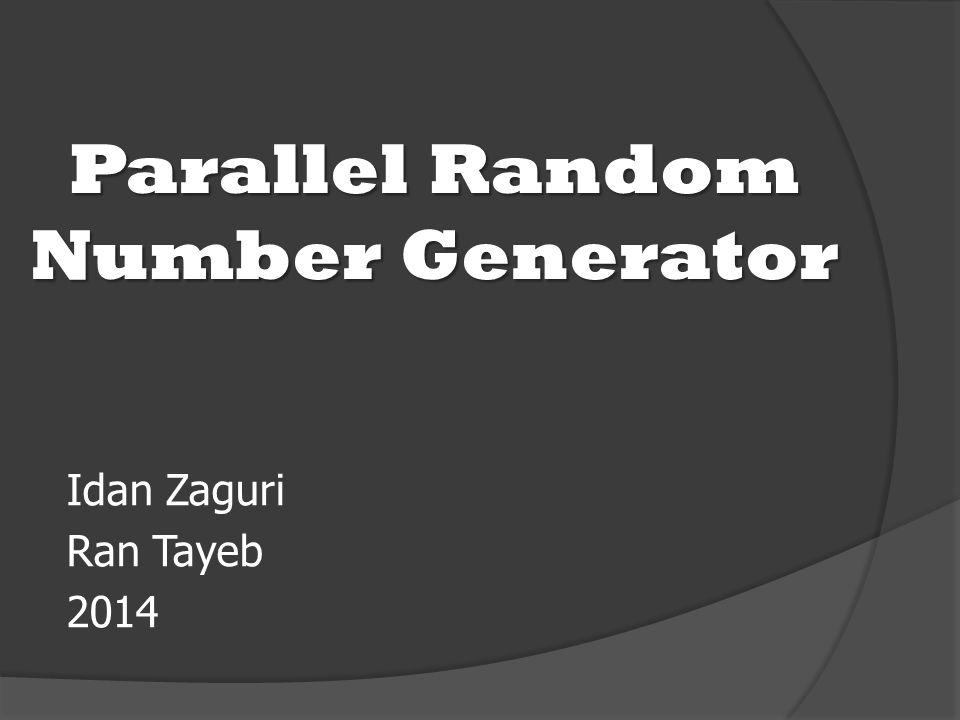 Idan Zaguri Ran Tayeb 2014 Parallel Random Number Generator