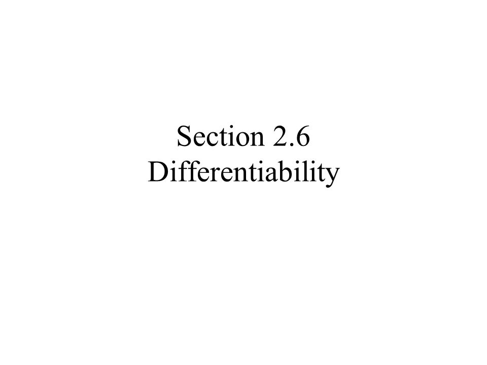 Section 2.6 Differentiability