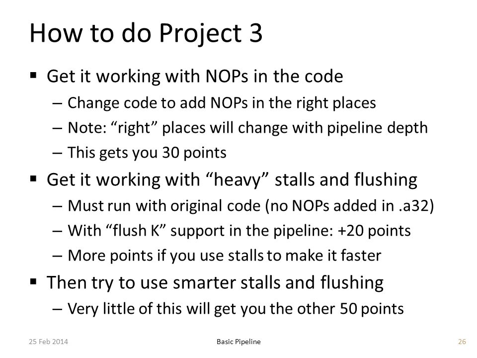 """How to do Project 3  Get it working with NOPs in the code – Change code to add NOPs in the right places – Note: """"right"""" places will change with pipel"""
