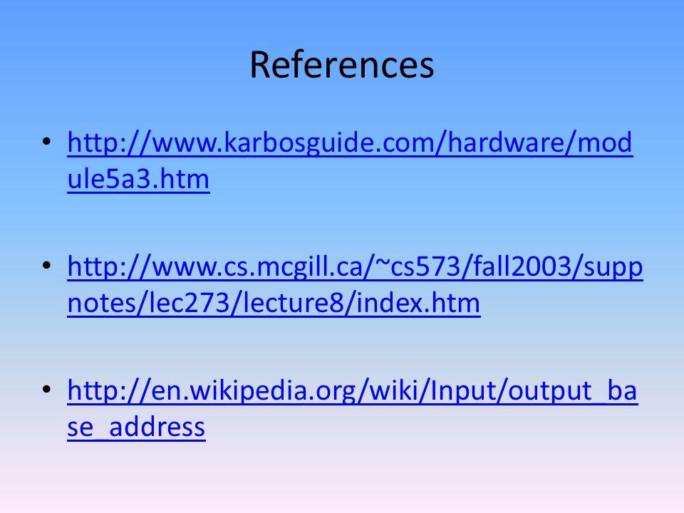 References http://www.karbosguide.com/hardware/mod ule5a3.htm http://www.karbosguide.com/hardware/mod ule5a3.htm http://www.cs.mcgill.ca/~cs573/fall20