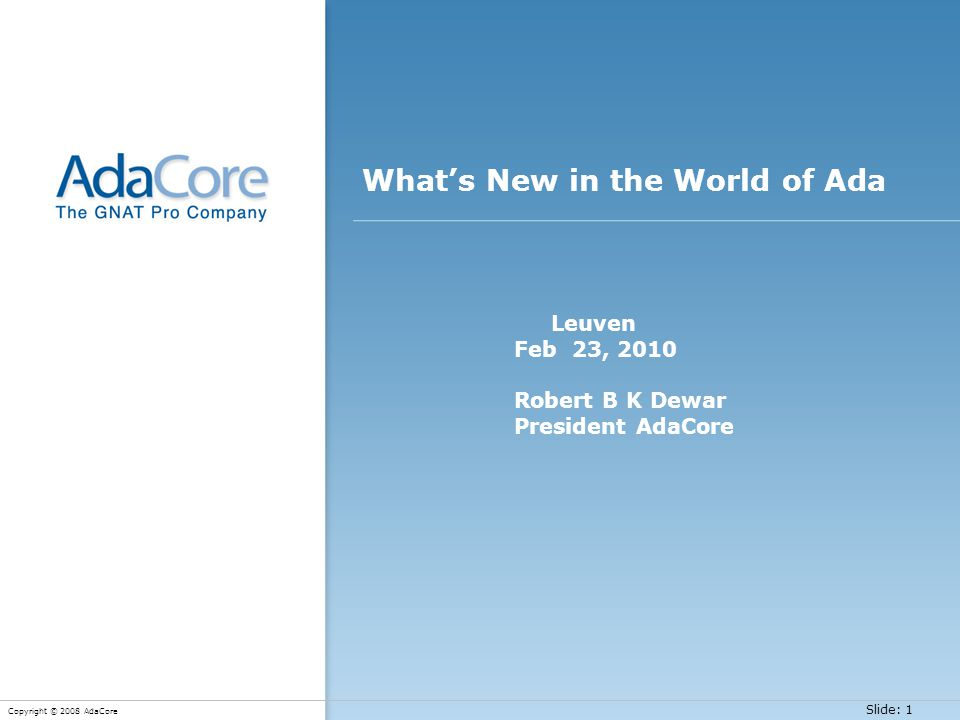 Slide: 42 Copyright © 2008 AdaCore What's New in GNAT Pro