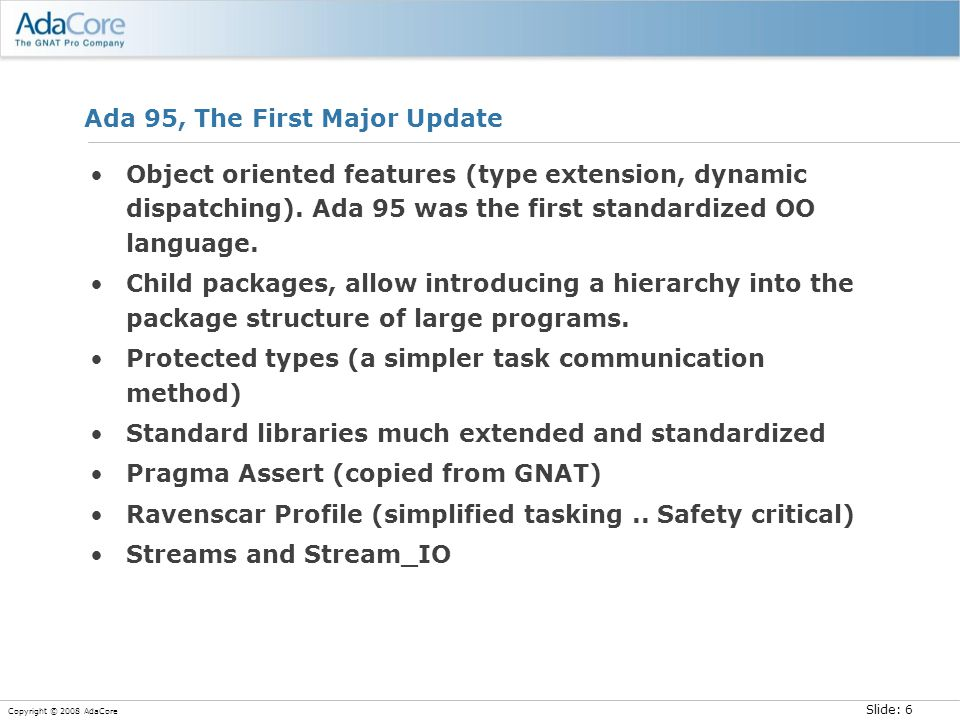 Slide: 67 Copyright © 2008 AdaCore What is SPARK Pro.