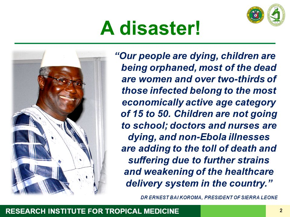 "2 RESEARCH INSTITUTE FOR TROPICAL MEDICINE A disaster! ""Our people are dying, children are being orphaned, most of the dead are women and over two-thi"