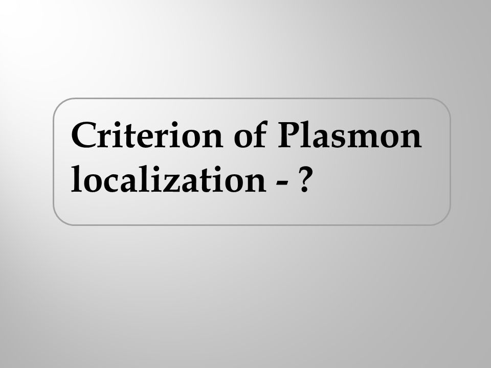 Criterion of Plasmon localization -