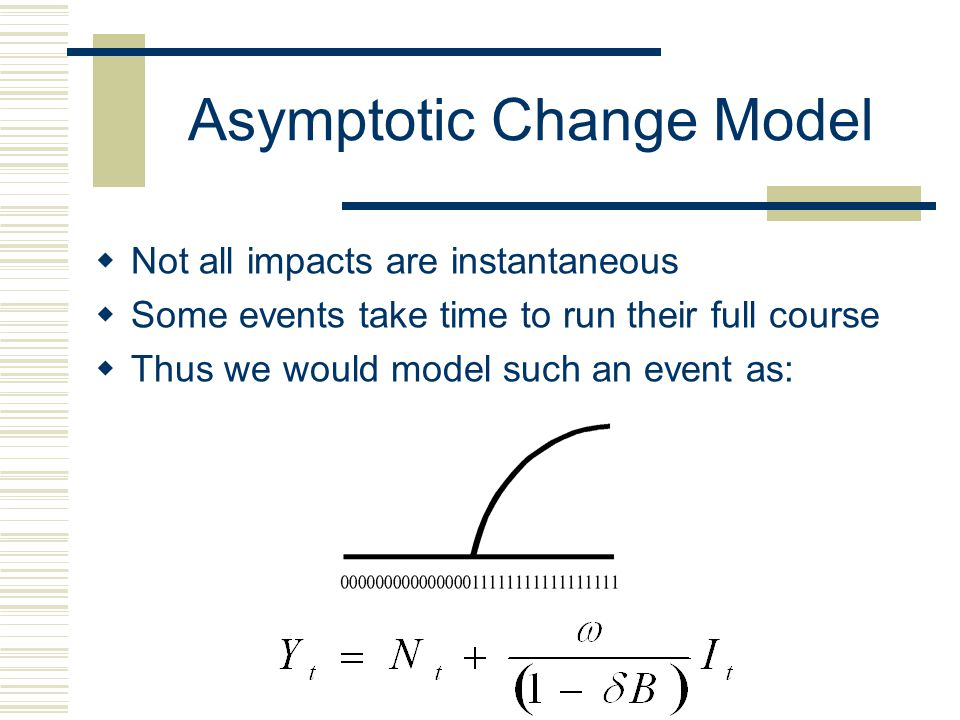 Step Function  A simple step function represents a change in equilibrium.  Some times referred to as a mean shift model.