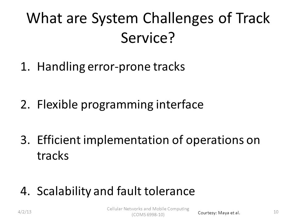 What are System Challenges of Track Service.
