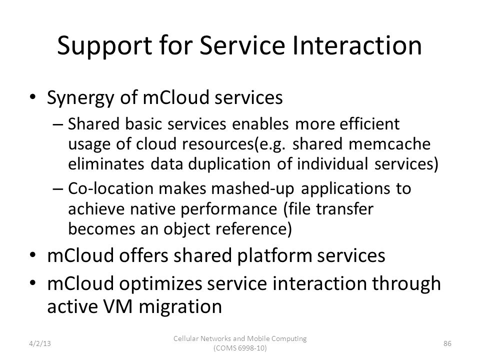 Support for Service Interaction Synergy of mCloud services – Shared basic services enables more efficient usage of cloud resources(e.g.