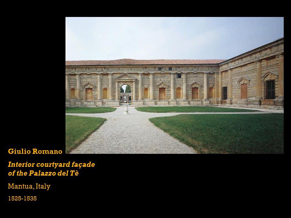 Giulio Romano Interior courtyard façade of the Palazzo del Tè Mantua, Italy 1525-1535