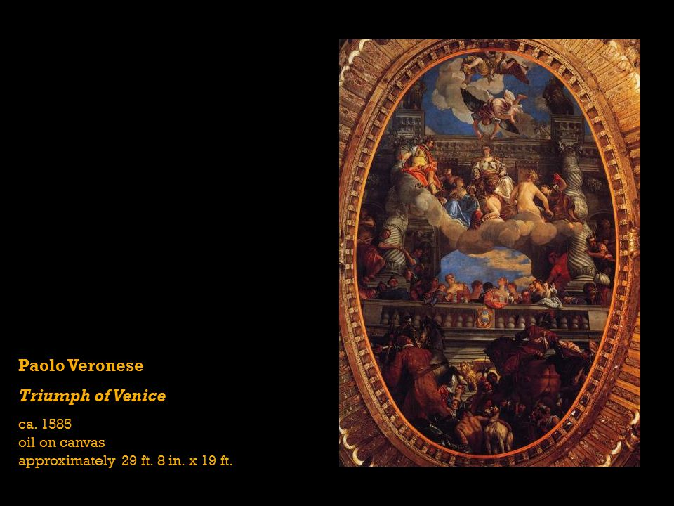 Paolo Veronese Triumph of Venice ca. 1585 oil on canvas approximately 29 ft. 8 in. x 19 ft.