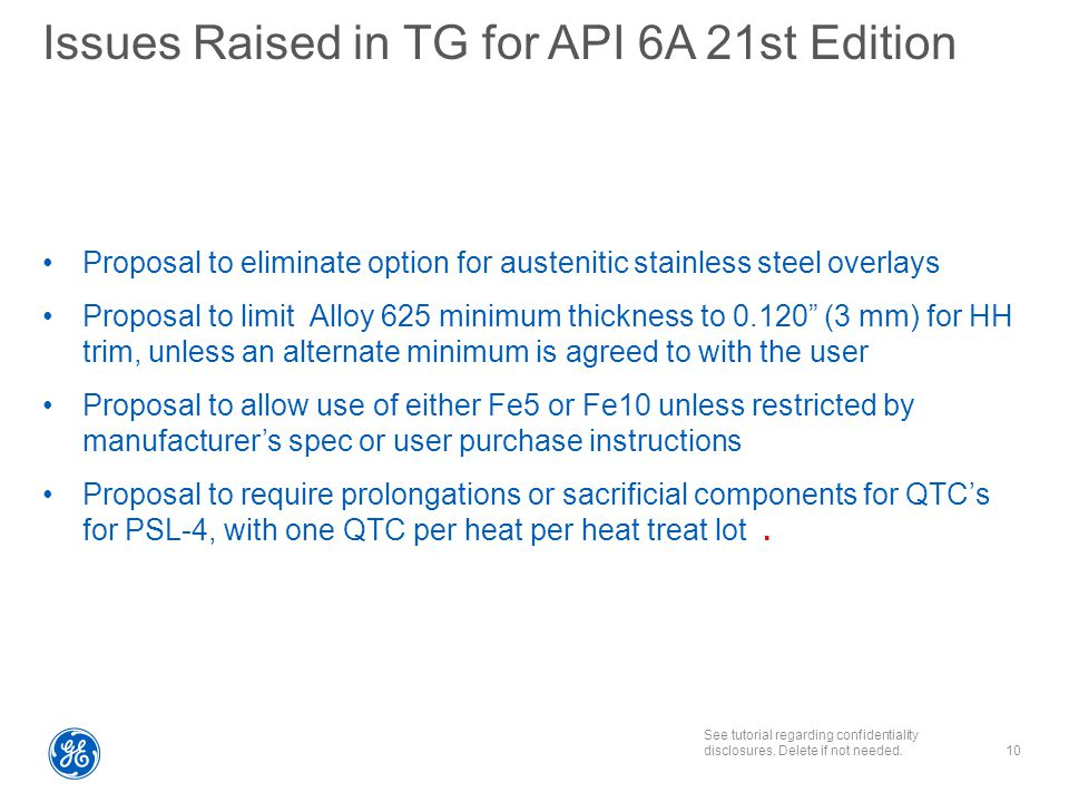 See tutorial regarding confidentiality disclosures. Delete if not needed. Issues Raised in TG for API 6A 21st Edition Proposal to eliminate option for