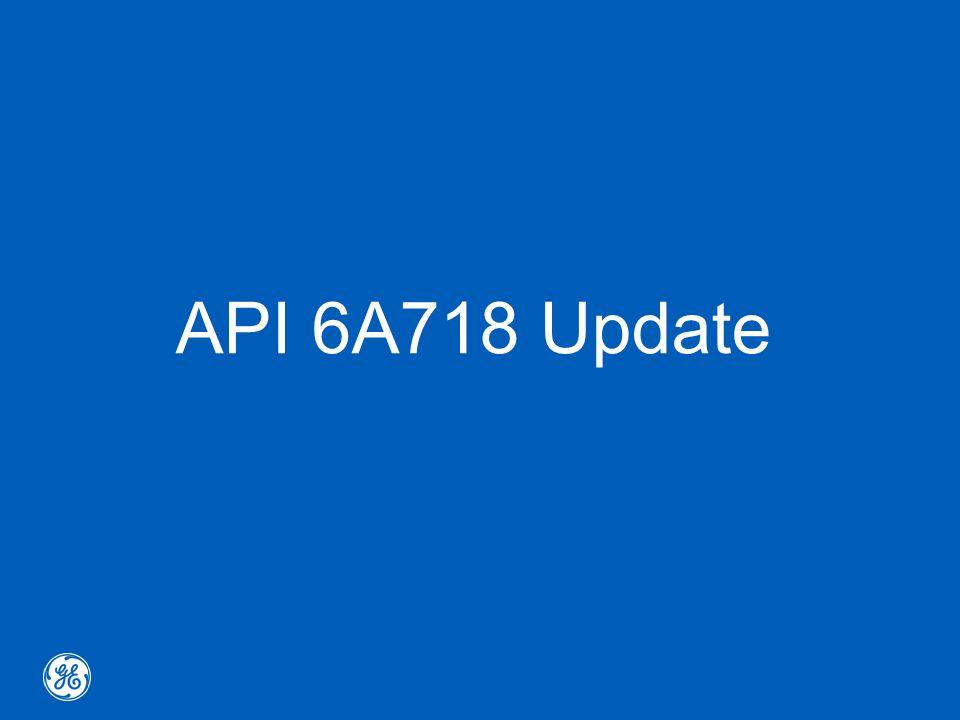 API 6A718 Update