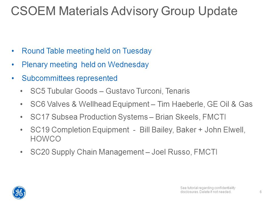 See tutorial regarding confidentiality disclosures. Delete if not needed. CSOEM Materials Advisory Group Update Round Table meeting held on Tuesday Pl