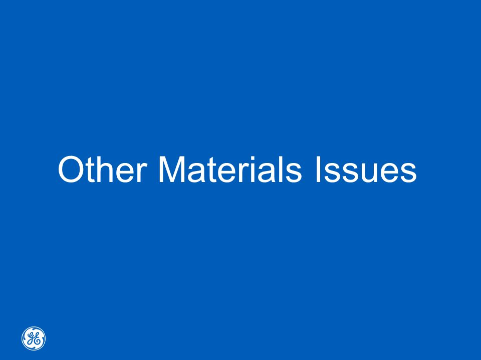 Other Materials Issues