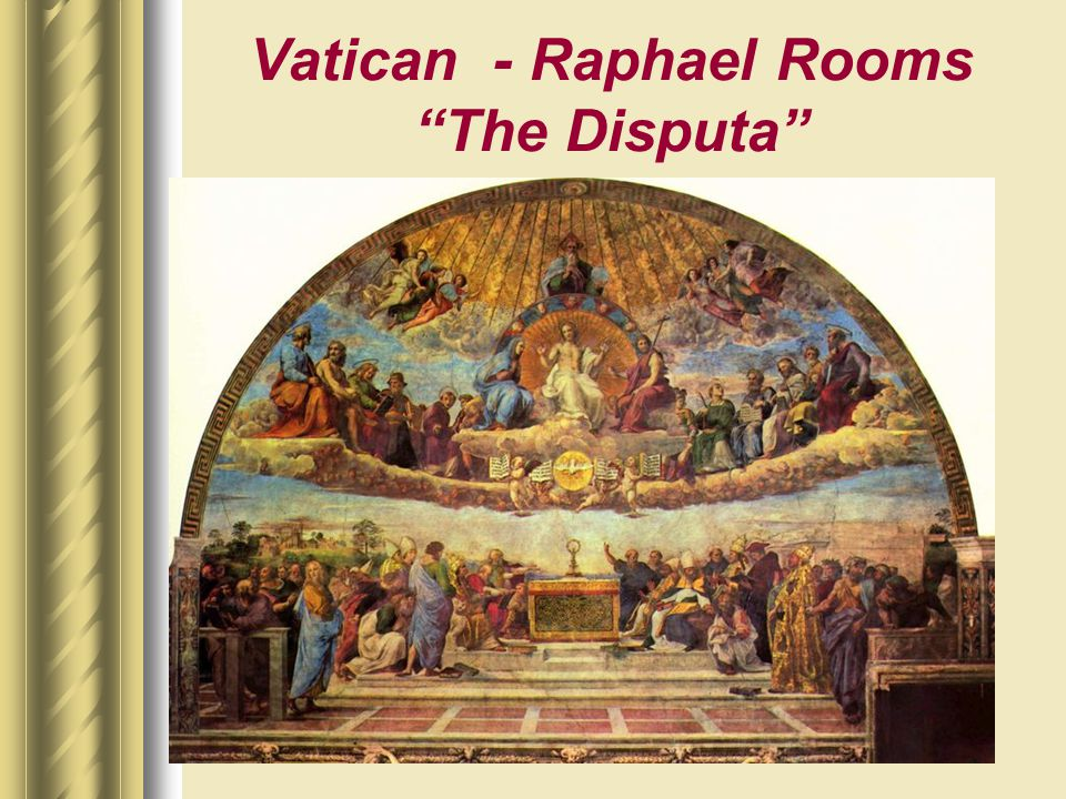 Vatican - Raphael Rooms The Disputa