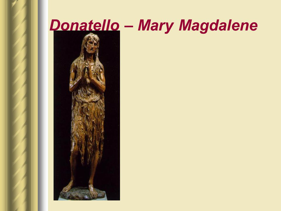 Donatello – Mary Magdalene
