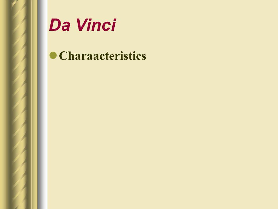Da Vinci Charaacteristics