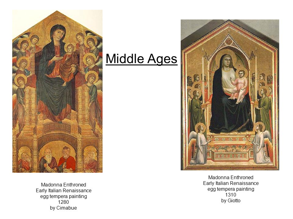 Middle Ages Madonna Enthroned Early Italian Renaissance egg tempera painting 1280 by Cimabue Madonna Enthroned Early Italian Renaissance egg tempera painting 1310 by Giotto