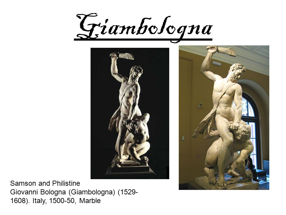 Giambologna Samson and Philistine Giovanni Bologna (Giambologna) (1529- 1608).