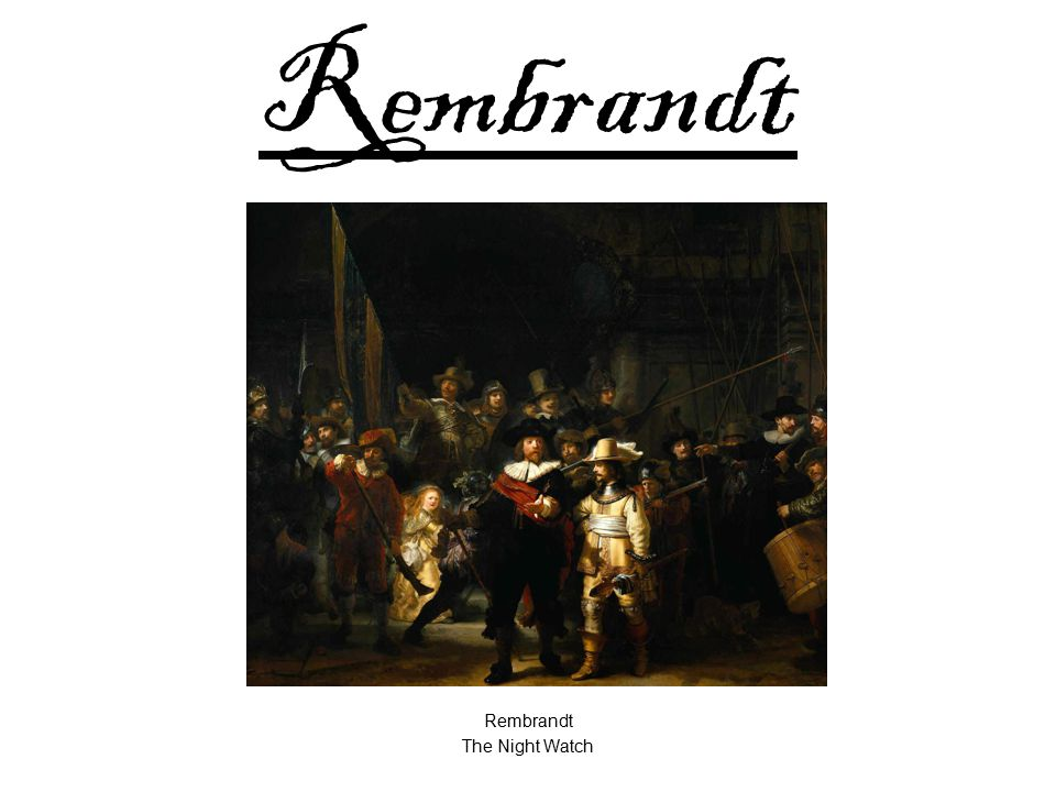 Rembrandt The Night Watch