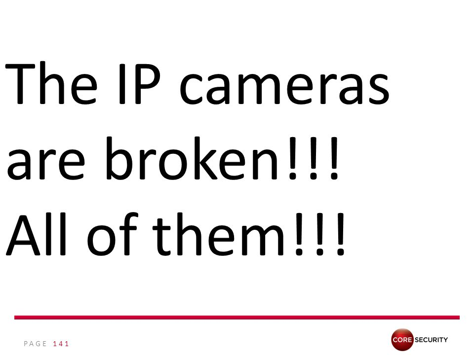 PAGE 141 The IP cameras are broken!!! All of them!!!