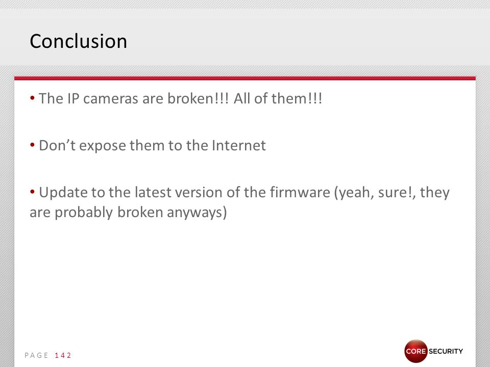 PAGE Conclusion The IP cameras are broken!!. All of them!!.