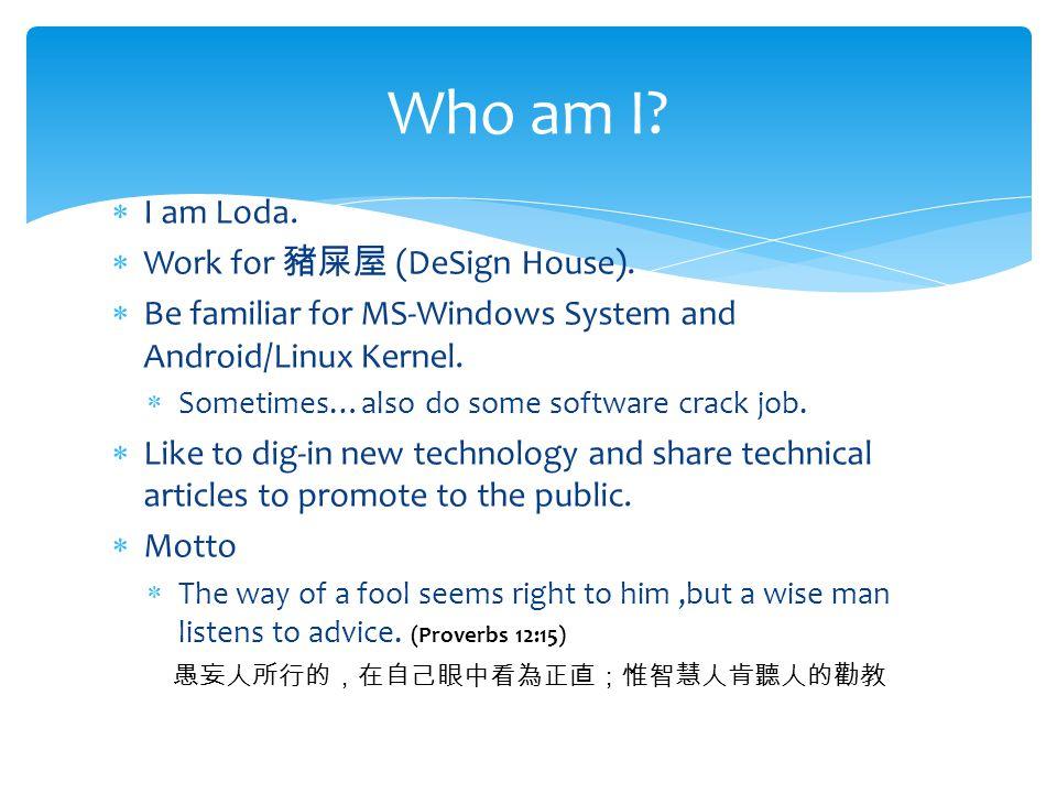  I am Loda.  Work for 豬屎屋 (DeSign House).